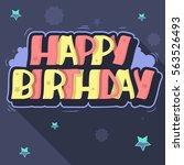 happy birthday greeting card... | Shutterstock .eps vector #563526493