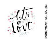 lots of love black typography... | Shutterstock .eps vector #563527603