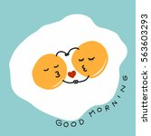 fired eggs hug and kiss and... | Shutterstock .eps vector #563603293
