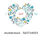 i love you. floral heart with... | Shutterstock . vector #563714053