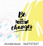 be the game changer.... | Shutterstock .eps vector #563737327