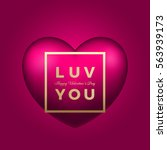 love you pink vector heart on... | Shutterstock .eps vector #563939173