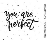 you are perfect. vector hand... | Shutterstock .eps vector #564060403