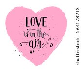 love is in the air greeting... | Shutterstock .eps vector #564178213