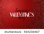 lettering happy valentines day. ... | Shutterstock .eps vector #564236467