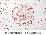 text love lettering for... | Shutterstock .eps vector #564288403