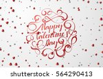 happy valentines day lettering... | Shutterstock .eps vector #564290413