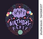 poster for the birthday... | Shutterstock .eps vector #564368107