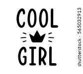 cool girl. quote for banner....   Shutterstock .eps vector #565032913