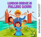 london bridge is falling down ... | Shutterstock .eps vector #565152337