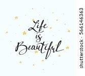 life is beautiful. ink... | Shutterstock .eps vector #566146363