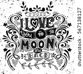 i love you to the moon and back ... | Shutterstock .eps vector #567138127