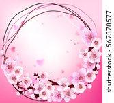 frame. wedding. spring flowers. ... | Shutterstock .eps vector #567378577