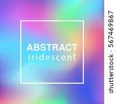 vector rainbow iridescent... | Shutterstock .eps vector #567469867