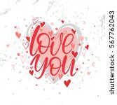 love you   hand painted... | Shutterstock .eps vector #567762043