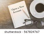 concept open a new account... | Shutterstock . vector #567824767