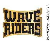 wave riders t shirt typography... | Shutterstock . vector #568173133