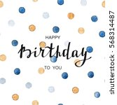 happy birthday card. template... | Shutterstock .eps vector #568314487