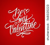 be my valentine calligraphic... | Shutterstock .eps vector #568320223