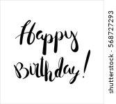 happy birthday  hand lettering.  | Shutterstock .eps vector #568727293
