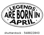 legends are born in april on... | Shutterstock .eps vector #568822843