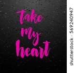take my heart pink calligraphy. ... | Shutterstock .eps vector #569240947
