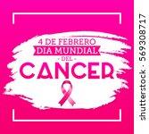 dia mundial del cancer   world... | Shutterstock .eps vector #569308717