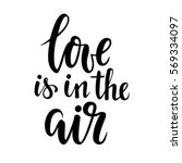 love is in the air. hand drawn... | Shutterstock .eps vector #569334097