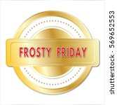 Frosty Friday Gold Stamp Sign...