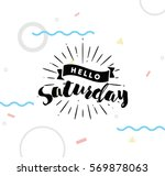 hello saturday. inspirational... | Shutterstock .eps vector #569878063