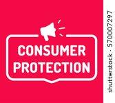 consumer protection  megaphone...   Shutterstock .eps vector #570007297