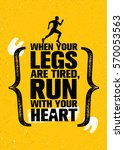 when your legs are tired  run... | Shutterstock .eps vector #570053563