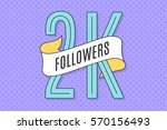 2k followers. banner with... | Shutterstock .eps vector #570156493