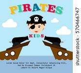 kid in pirate costume poster.... | Shutterstock .eps vector #570466747