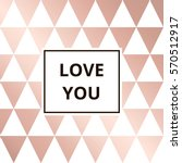 love you   greeting card.... | Shutterstock .eps vector #570512917
