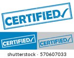 certified rubber stamp  label.  ... | Shutterstock .eps vector #570607033