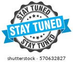 stay tuned. stamp. sticker.... | Shutterstock .eps vector #570632827