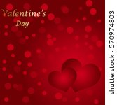 red valentine's day background... | Shutterstock .eps vector #570974803