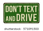 don't text and drive vintage... | Shutterstock .eps vector #571091503