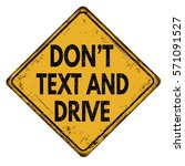 don't text and drive vintage... | Shutterstock .eps vector #571091527