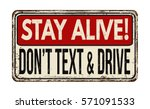 stay alive  don't text and... | Shutterstock .eps vector #571091533