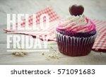 hello friday words on cupcake...   Shutterstock . vector #571091683