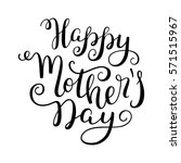 hand lettering happy mother's...   Shutterstock .eps vector #571515967