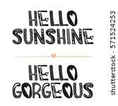 hello sunshine. hello gorgeous. ... | Shutterstock .eps vector #571524253