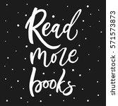 read more books. hand lettering ... | Shutterstock .eps vector #571573873