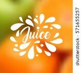 juice hand written lettering ... | Shutterstock .eps vector #571655257