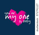 you are my one and only. fine...   Shutterstock .eps vector #571791127