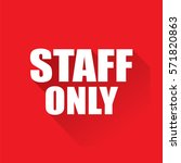 staff only text on red...   Shutterstock .eps vector #571820863