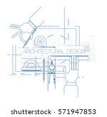 engineering and architecture... | Shutterstock .eps vector #571947853