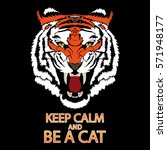 tiger . note. keep calm and be... | Shutterstock .eps vector #571948177